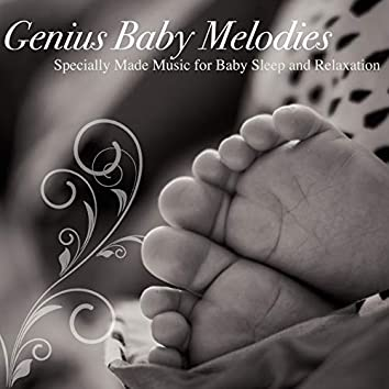 Genius Baby Melodies (Specially Made Music for Baby Sleep and Relaxation)