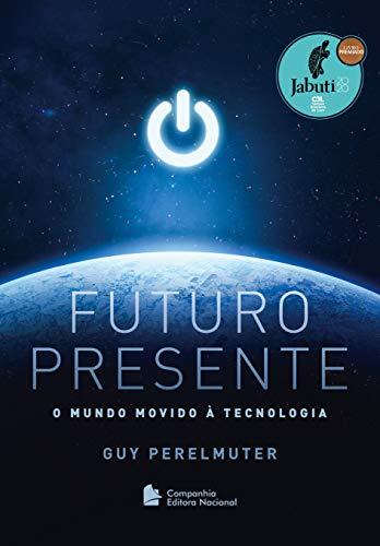 Futuro Presente: O mundo movido à tecnologia