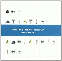 Imaginary Day by Pat Metheny Group (1997)