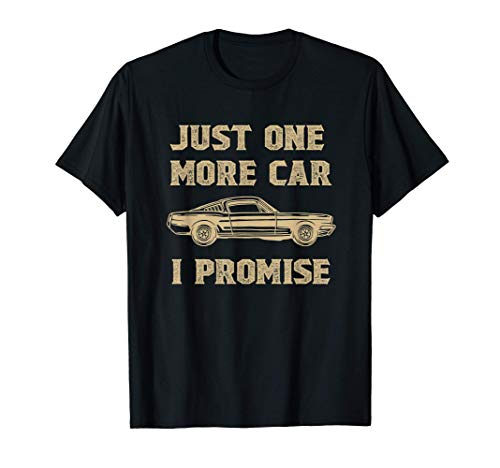 Just One More Car I Promise Enthusiasts T-shirt