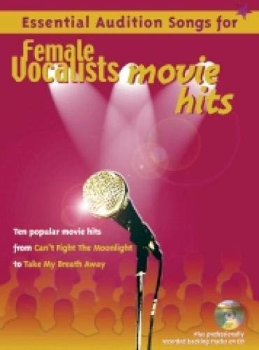 Essential Audition Songs For Female Vocalists: Movie Hits (Sheet Music Hits)