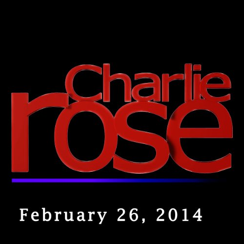 Charlie Rose: David Remnick, Rashid al-Ghannushi, and Lisa Bloom, February 26, 2014 audiobook cover art