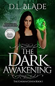 The Dark Awakening: A Paranormal Vampire Series (Second Edition) (The Chosen Coven Book 1)