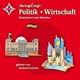 Nachgefragt Politik / Nachgefragt Wirtschaft. Basiswissen zum Mitreden (8 Audio-CD) - Christine Schulz-Reiss