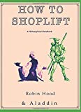 How to Shoplift: A Philosophical Handbook