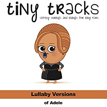Lullaby Versions of Adele