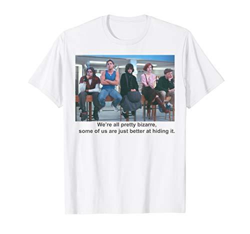 Breakfast Club We're All Pretty Bizarre T-shirt for Men or Women