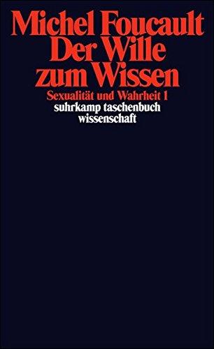 Sexualität und Wahrheit: Erster Band: Der Wille zum Wissen (suhrkamp taschenbuch wissenschaft)