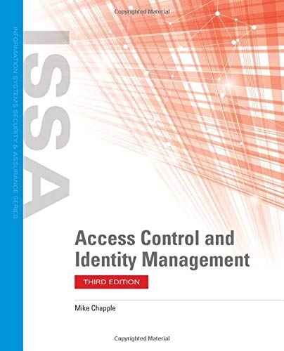 Compare Textbook Prices for Access Control and Identity Management Information Systems Security & Assurance 3 Edition ISBN 9781284198355 by Chapple, Mike