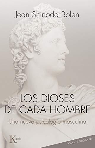 Los dioses de cada hombre: Una nueva psicología masculina (Spanish Edition)