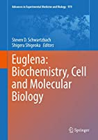 Euglena: Biochemistry, Cell and Molecular Biology (Advances in Experimental Medicine and Biology (979))