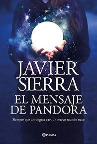 El mensaje de Pandora par Javier Sierra