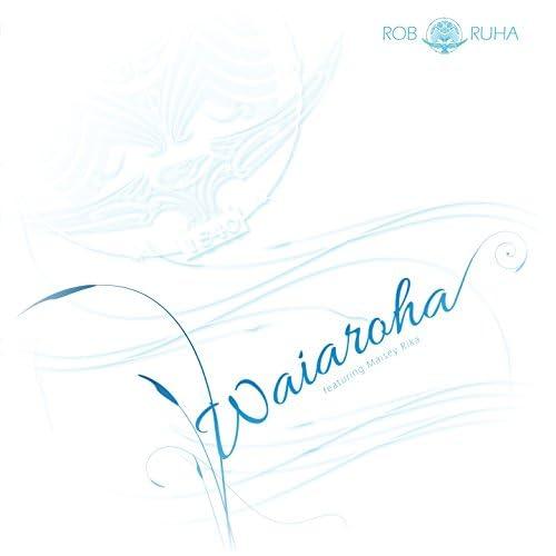 Rob Ruha feat. Maisey Rika