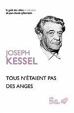 Tous n'étaient pas des anges de Joseph Kessel