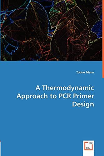 A Thermodynamic Approach to PCR Primer Design