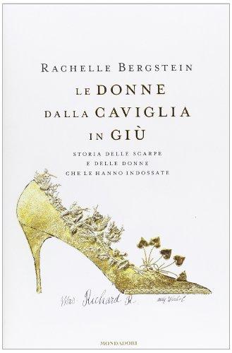 Le donne dalla caviglia in giù. Storia delle scarpe e delle donne che le hanno indossate