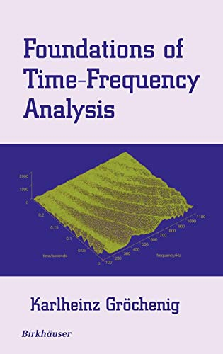 Foundations of Time-Frequency Analysis (Applied and Numerical Harmonic Analysis)
