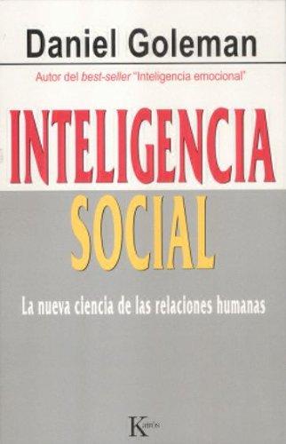 Inteligencia social: La nueva ciencia de las relaciones humanas (Ensayo)