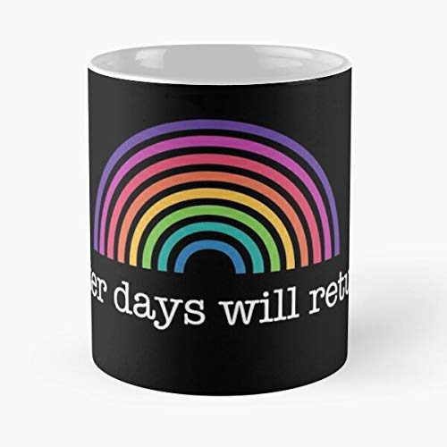 Better Days Will Return - Coronavirus Rainbow Of Hope Classic Mug Funny Gift Coffee Tea Cup White 11 Oz The Best Gift For Holidays Situen.