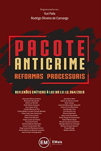 Pacote Anticrime Reformas Processuais: Reflexões críticas à luz da lei 13.964/2019