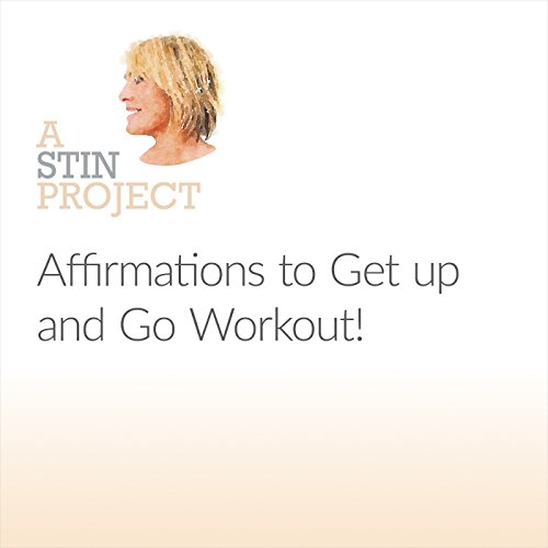 Affirmations to Get Up and Go Workout! audiobook cover art