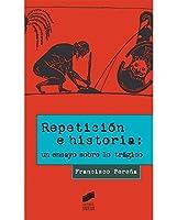Repetición e historia : un ensayo sobre lo trágico
