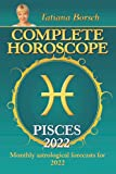 Complete Horoscope Pisces 2022: Monthly Astrological Forecasts for 2022