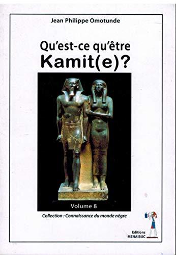 Qu'est-ce qu'être Kamit(e) ?