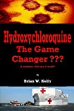Hydroxychloroquine: The Game Changer