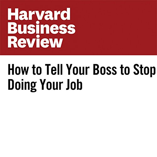 How to Tell Your Boss to Stop Doing Your Job copertina