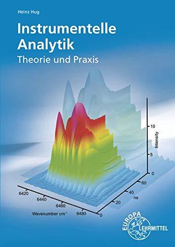 Instrumentelle Analytik: Theorie und Praxis