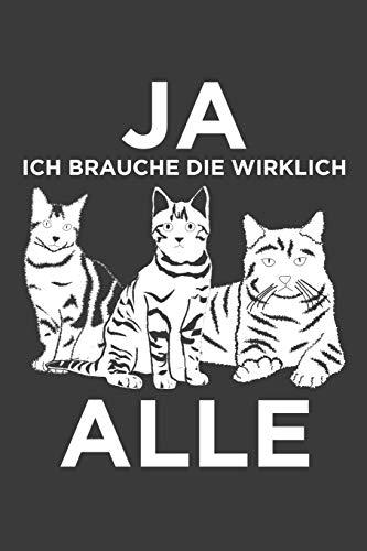 Ja Ich Brauche die wirklich alle: Jahres-Kalender 2020 DinA 5 Kalender für Katzen Fans Katze Terminplaner