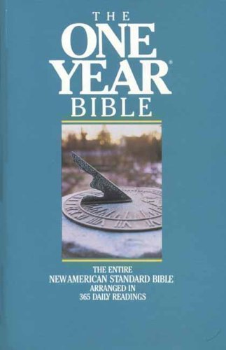 Compare Textbook Prices for The One Year Bible: The Entire New American Standard Bible Arranged in 365 Daily Readings 1st Edition ISBN 9780842326926 by Unknown
