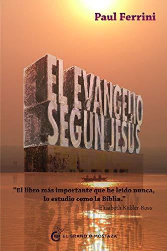 """El Evangelio según Jesús: """"El libro más importante que he leído nunca, lo estudio como la Biblia"""". Elisabeth Kübler-Ross (Un Curso de Milagros)"""
