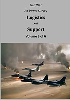 Gulf War Air Power Survey: Logistics And Support (Volume 3 of 6)