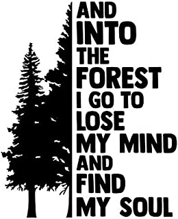 and Into The Forest I Go to Lose My Mind and Find My Soul NOK Decal Vinyl Sticker  Cars Trucks Vans Walls Laptop Black 7.0...