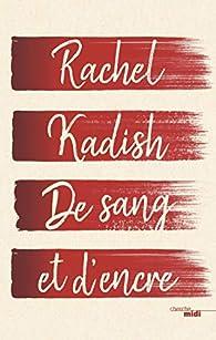 De sang et d\'encre par Rachel Kadish