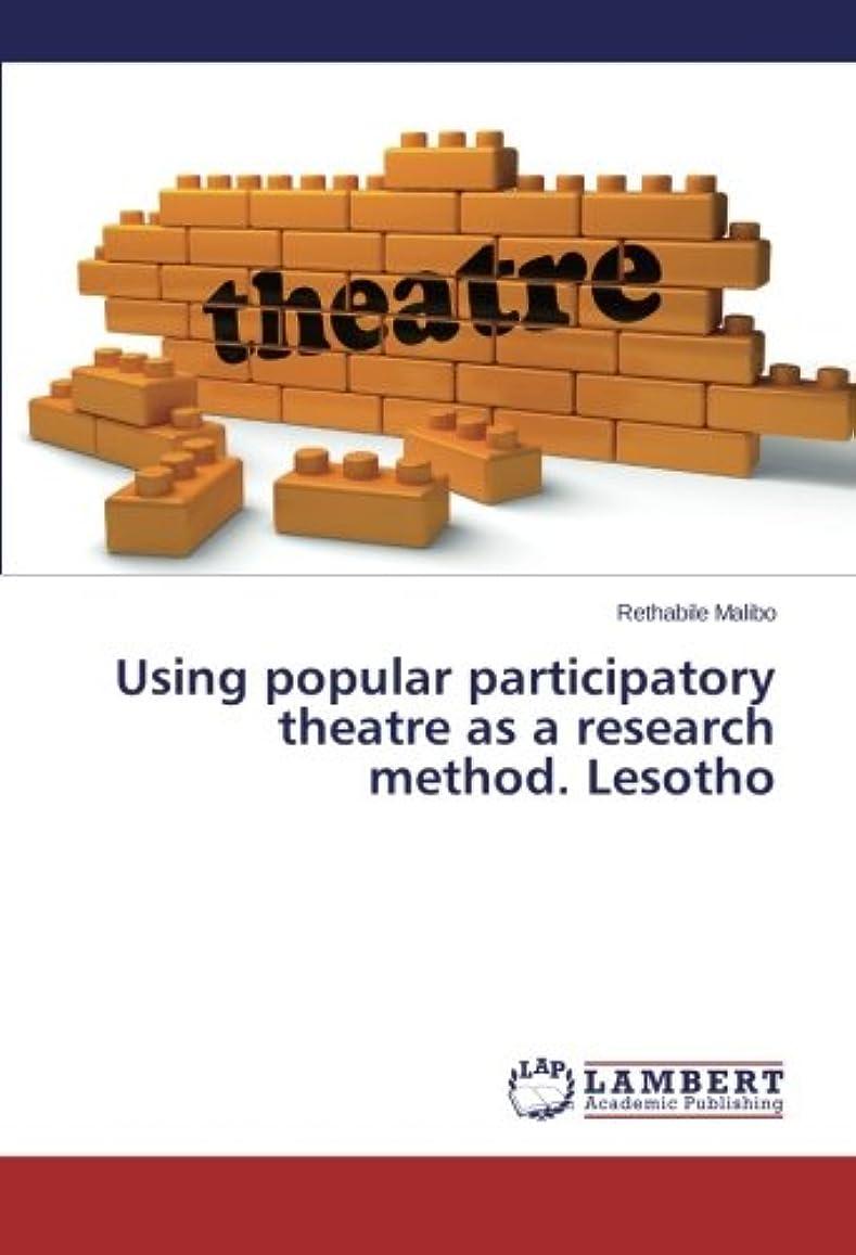 いたずらな暗唱する自然Using Popular Participatory Theatre as a Research Method. Lesotho