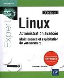 Linux - Administration avancée - Maintenance et exploitation de vos serveurs (3e édition)