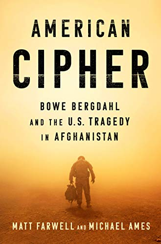 Image of American Cipher: Bowe Bergdahl and the U.S. Tragedy in Afghanistan