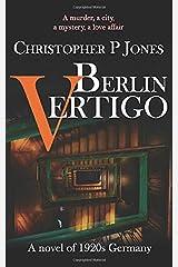 Berlin Vertigo: A murder, a city, a mystery, a love affair Paperback