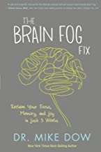 [Dr. Mike Dow] The Brain Fog Fix: Reclaim Your Focus, Memory, and Joy in Just 3 Weeks - Paperback