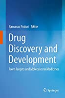 Drug Discovery and Development: From Targets and Molecules to Medicines