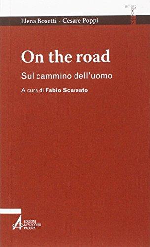 On the road. Sul cammino dell'uomo (Smart books)