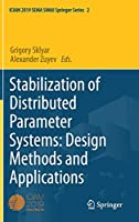 Stabilization of Distributed Parameter Systems: Design Methods and Applications (SEMA SIMAI Springer Series, 2)