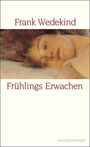 Frühlings Erwachen: Eine Kindertragödie - Geschrieben Herbst 1890 bis Ostern 1891 (insel taschenbuch)