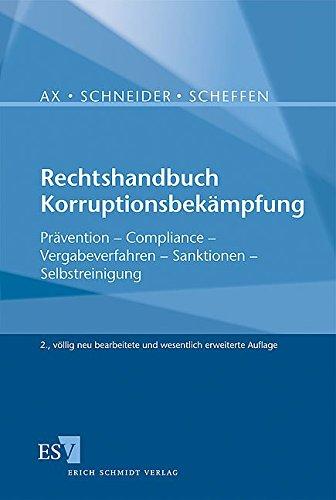 Rechtshandbuch Korruptionsbekämpfung: Prävention – Compliance – Vergabeverfahren – Sanktionen – Selbstreinigung
