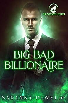 Big Bad Billionaire (The Woolven Secret Book 1) by [Saranna DeWylde, Virginia Nelson]