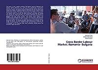Cross Border Labour Market: Romania- Bulgaria