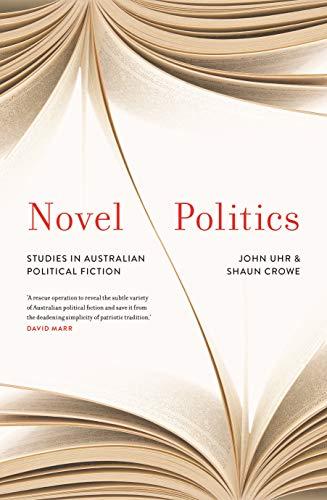 Novel Politics: Studies in Australian Political Fiction